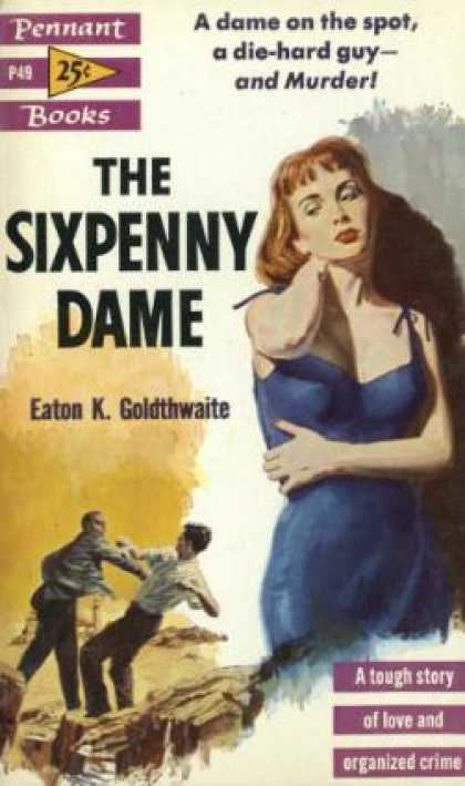 Pennant Books - The Sixpenny Dame - Eaton K. Goldthwaite
