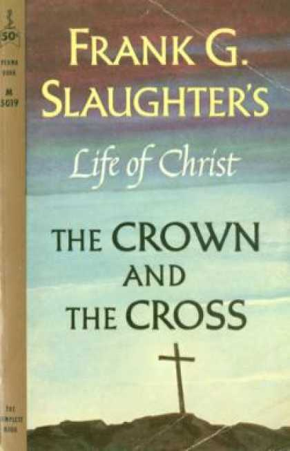 Perma Books - The Crown and the Cross;: The Life of Christ - Frank G Slaughter