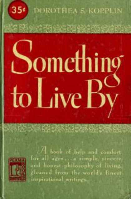 Perma Books - Something To Live By - Dorothea S. Kopplin