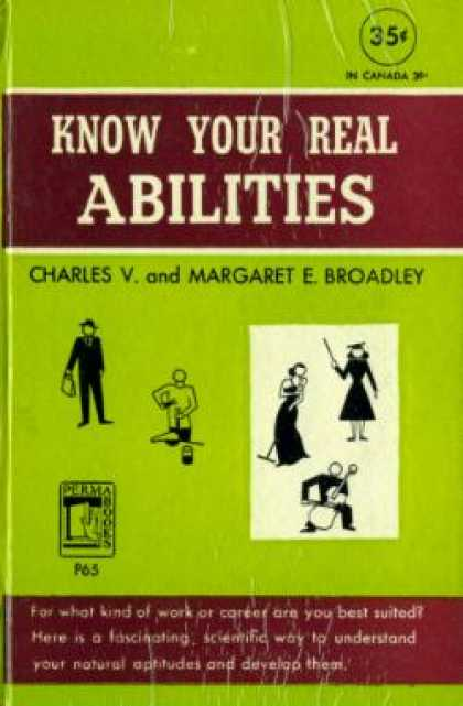 Perma Books - Know Your Real Abilities;: Understanding and Developing Your Aptitudes - Charles