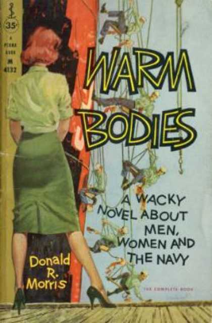 Perma Books - Warm Bodies : A Wacky Novel About Men, Women and the Navy - Donald R. Morris