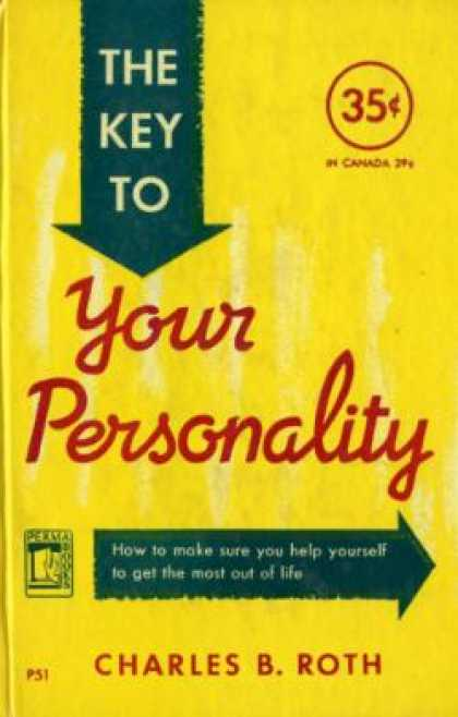 Perma Books - The Key To Your Personality;: How To Remake Your Personality To Get More Out of
