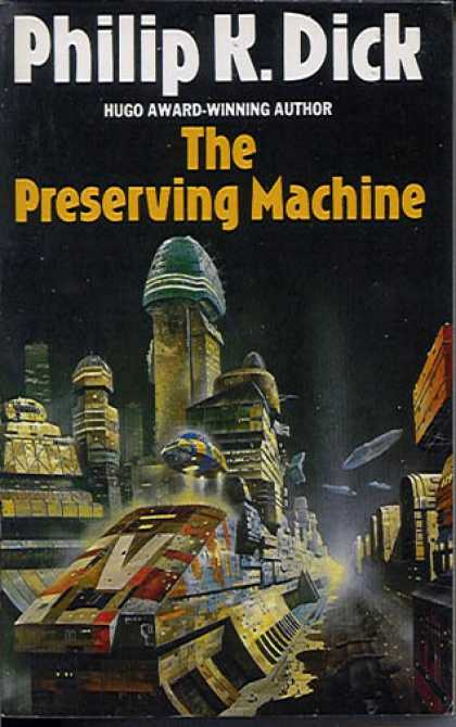 Philip K. Dick - The Preserving Machine 2
