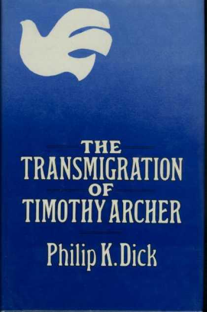 Philip K. Dick - The Transmigration of Timothy Archer 3