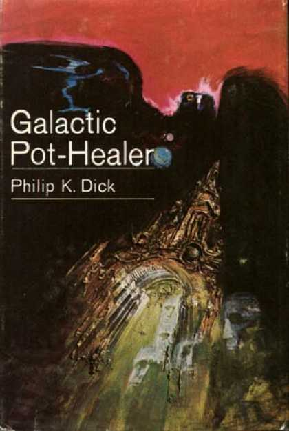 Philip K. Dick - Galactic Pot Healer
