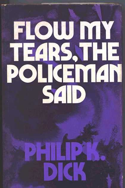 Philip K. Dick - Flow My Tears The Policeman Said 18