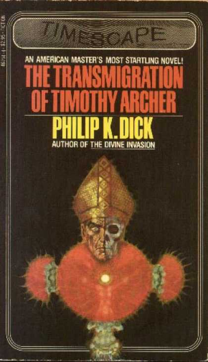 Philip K. Dick - The Transmigration of Timothy Archer