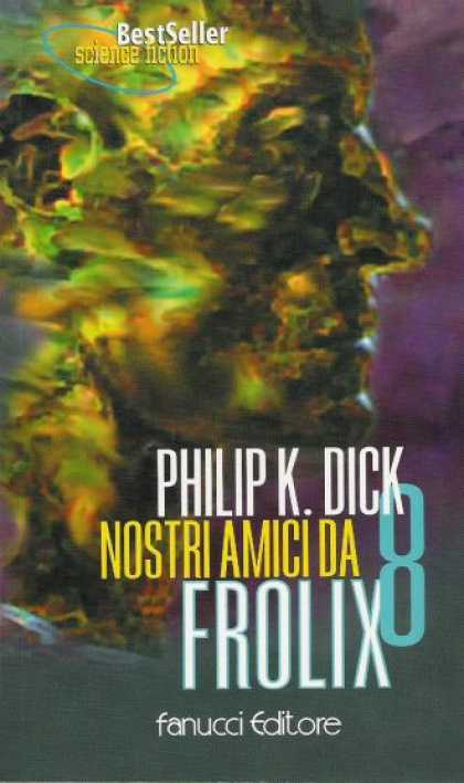 Philip K. Dick - Our Friends From Frolix 8 (13), Italian