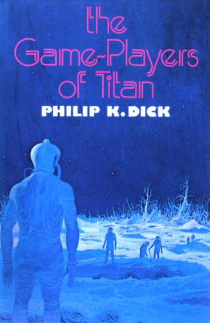 Philip K. Dick - The Game Players Of Titan 12