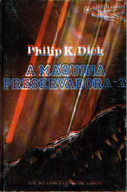 Philip K. Dick - The Preserving Machine Vol. 2 10 (Portugese)