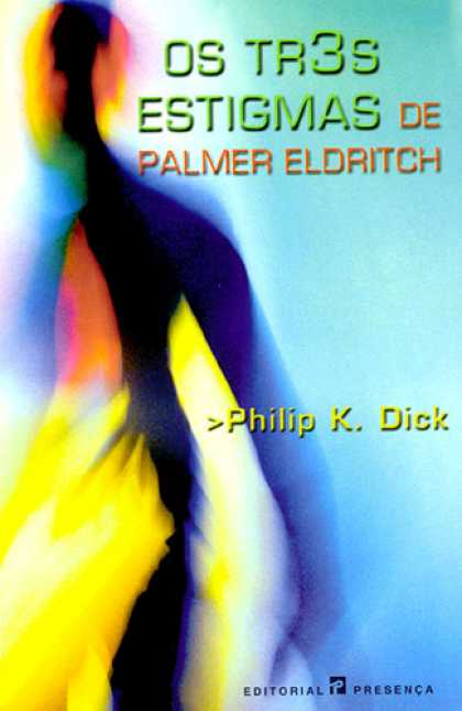 Philip K. Dick - The Three Stigmata of Palmer Eldritch 22 (Portugese)