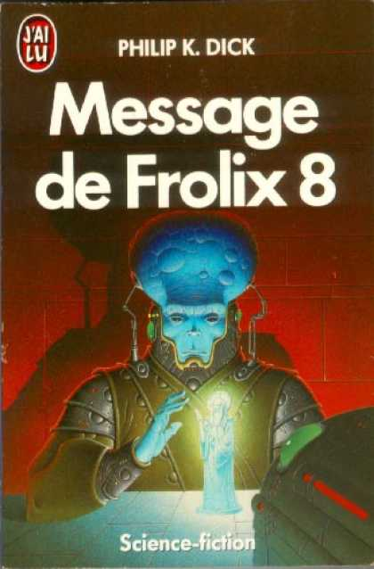 Philip K. Dick - Our Friends From Frolix 8 (8), French