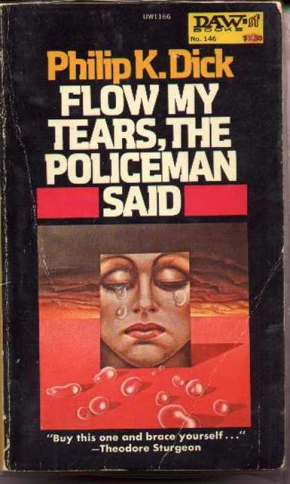 Philip K. Dick - Flow My Tears The Policeman Said