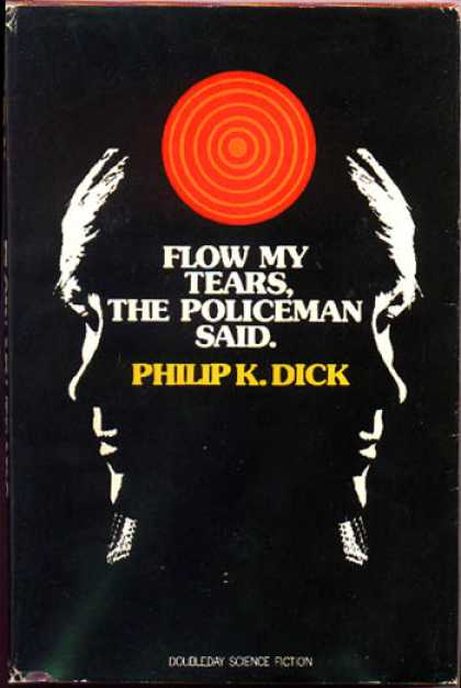 Philip K. Dick - Flow My Tears The Policeman Said 6