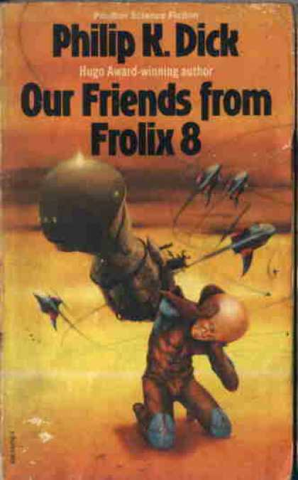 Philip K. Dick - Our Friends From Frolix 8 (3)