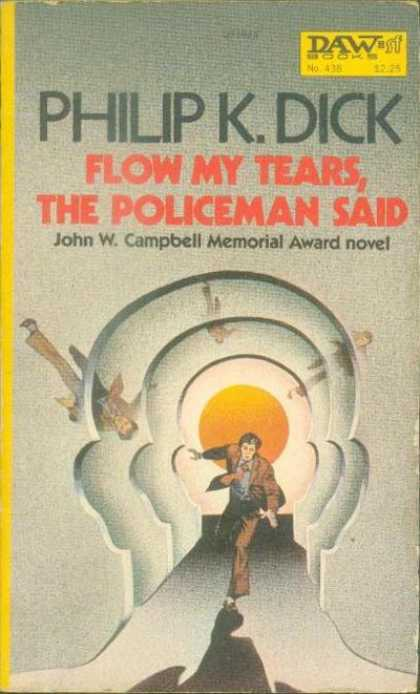 Philip K. Dick - Flow My Tears The Policeman Said 2