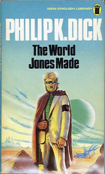 Philip K. Dick - The World Jones Made