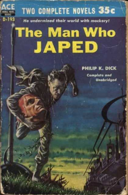 Philip K. Dick - The Man Who Japed 2