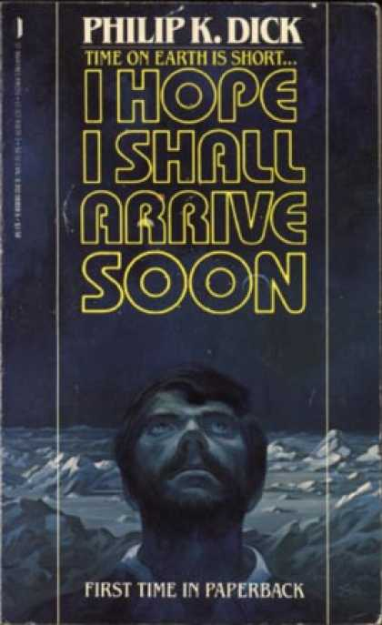 Philip K. Dick - I Hope I Shall Arrive Soon