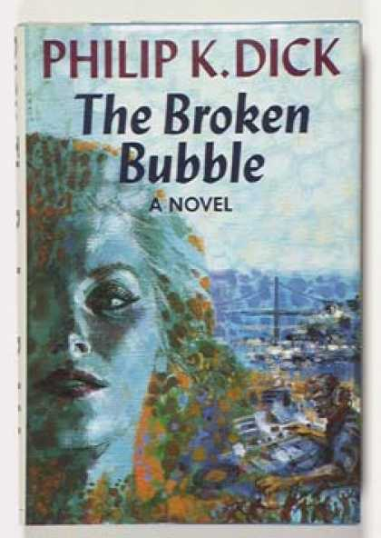 Philip K. Dick - The Broken Bubble