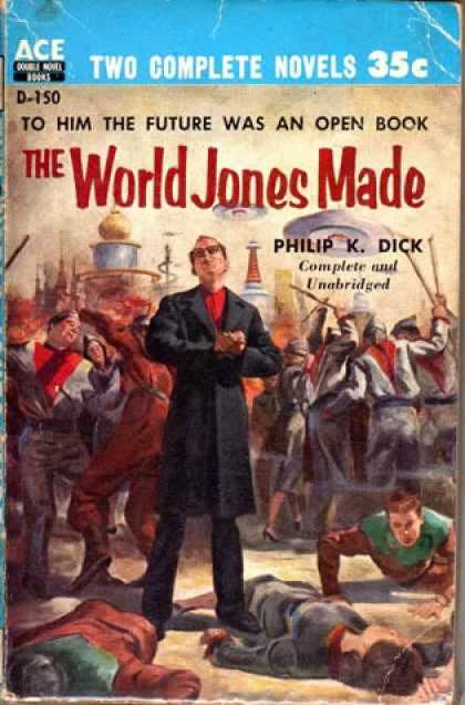 Philip K. Dick - The World Jones Made 5