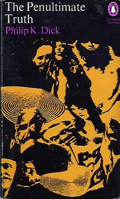 Philip K. Dick - The Penultimate Truth 9