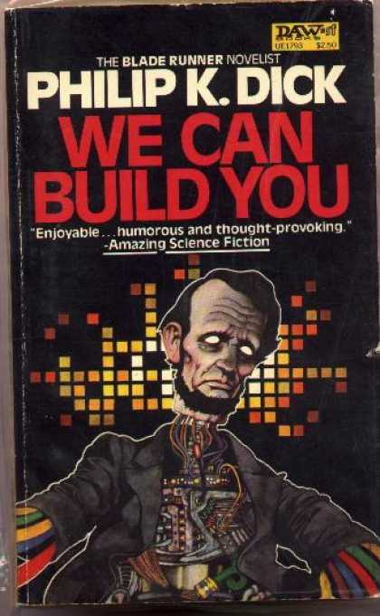 Philip K. Dick - We Can Build You