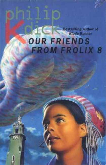 Philip K. Dick - Our Friends From Frolix 8 (4)