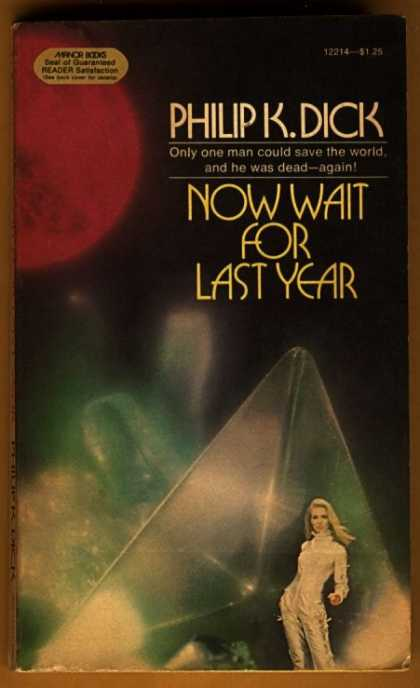 Philip K. Dick - Now Wait For Last Year 2