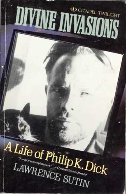 Philip K. Dick - Divine Invasions: A Life of PKD