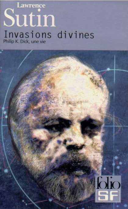 Philip K. Dick - Divine Invasions: A Life of PKD 4 (French)