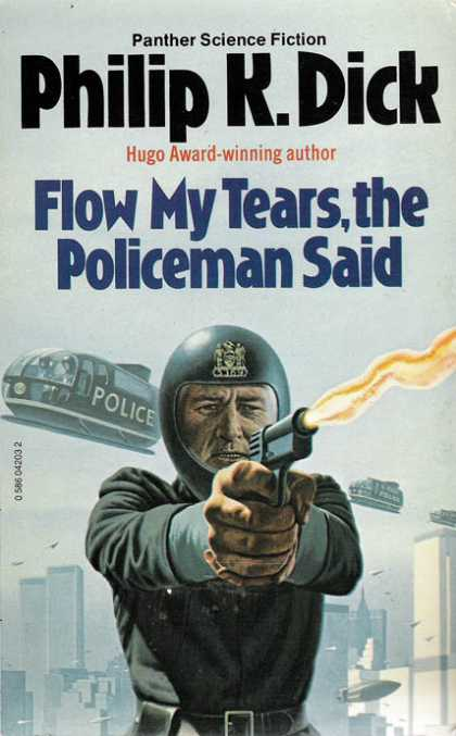 Philip K. Dick - Flow My Tears The Policeman Said 20