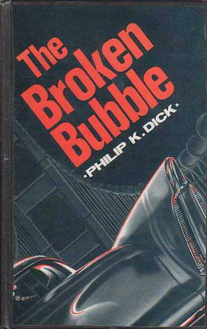 Philip K. Dick - The Broken Bubble 2