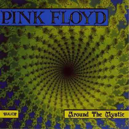 Pink Floyd - Pink Floyd Around The Mystic (bootleg) TEMP