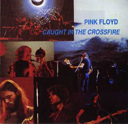 Pink Floyd - Pink Floyd Caught In The Crossfire (bootleg) TEMP