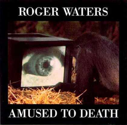 Pink Floyd - Roger Waters - Amused To Death