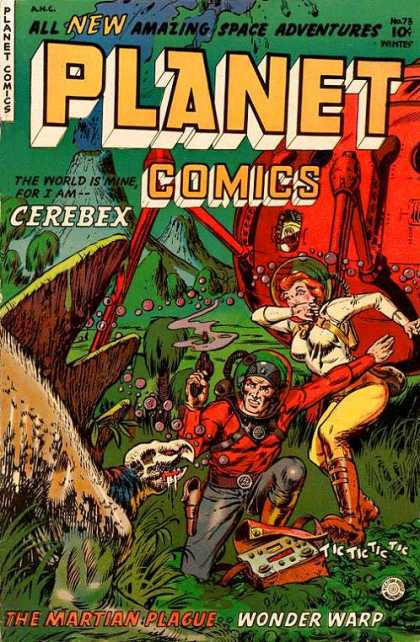 Planet Comics 73 - All New Amazing Space Adventure - The World Is Mine For I Am Cerebex - The Martain Plague - Wonder Warp - Tic Tic Tic Ic