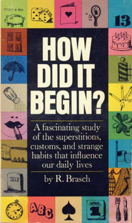 Pocket Books - How Did It Begin?: Customs & Superstitions, and Their Romantic Origins - R Brasc