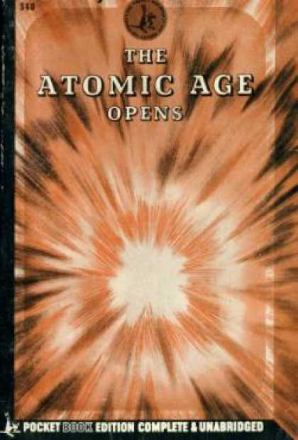 Pocket Books - The Atomic Age Opens - Editors of Pocket Books