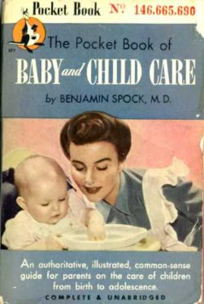 Pocket Books - The pocket book of baby and child care - Benjamin Spock, M. D.