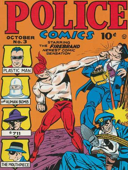 Police Comics 3 - Plastic Man - The Human Bomb - 711 - The Mouthpiece - The Firebrand