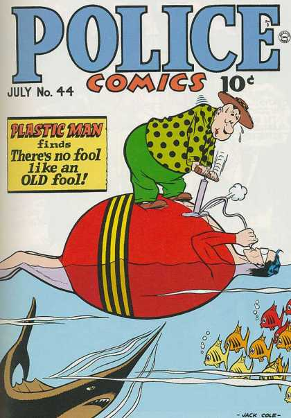Police Comics 44 - Plastic Man - Pump - Fish - Inflate - Theres No Fool Like An Old Fool