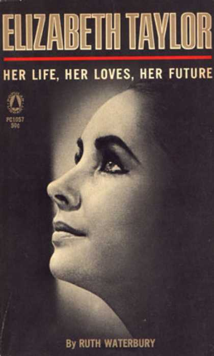 Popular Library - Elizabeth Taylor Her Life, Her Loves, Her Future - Ruth Waterbury