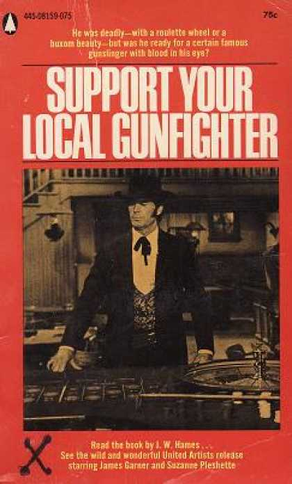 Popular Library - Support Your Local Gunfighter - J. W. Hames