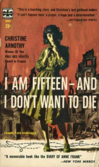 Popular Library - I Am Fifteen and I don't Want to Die - Christine Arnothy