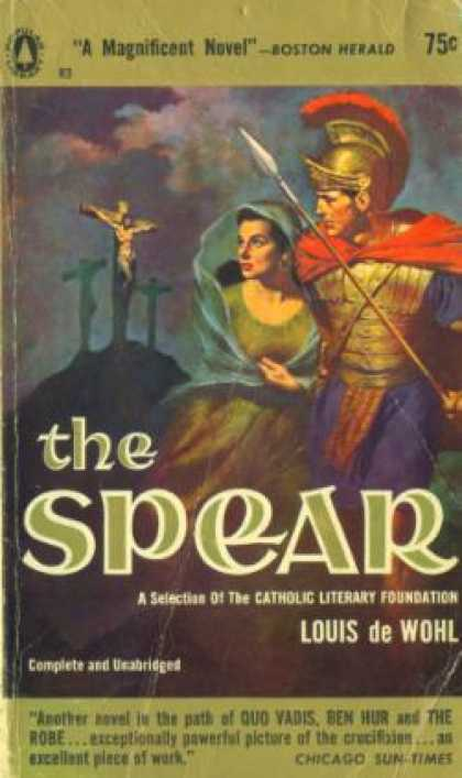 Popular Library - The Spear: A Novel of the Crucifixion - Louis De Wohl
