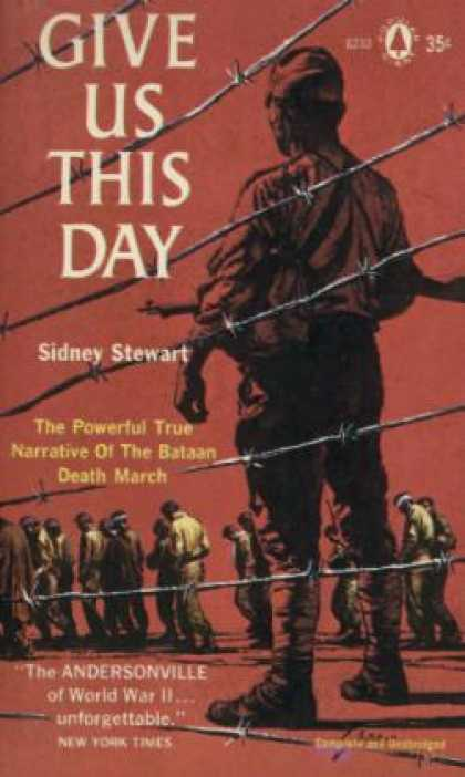 Popular Library - Give Us This Day: The Powerful True Narrative of the Bataan Death March