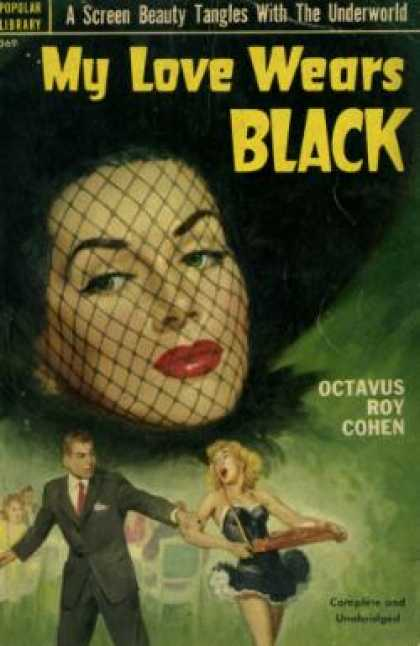 Popular Library - My Love Wears Black: A Novel - Octavus Roy Cohen