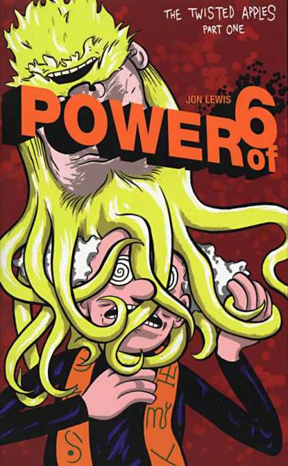 Power of 6 1 - The Twisted Apples Part One - Jon Lewis - Tentacles - White Hair - Orange Scarf