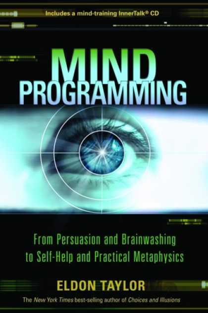 Programming Books - Mind Programming: From Persuasion and Brainwashing, to Self-Help and Practical M
